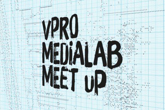 VPRO Medialab Meet Up